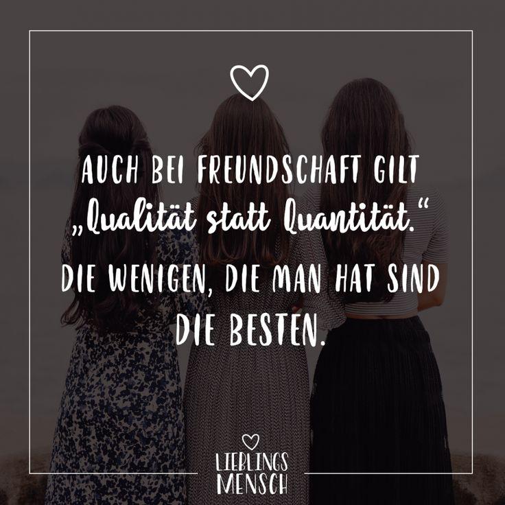 """Auch bei Freundschaft gilt """"Qualität statt Quantität"""" die wenigen, die man hat sind die besten"""