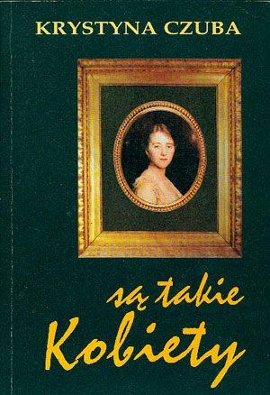 Są takie kobiety, Krystyna Czuba, Soli Deo, 1995, http://www.antykwariat.nepo.pl/sa-takie-kobiety-krystyna-czuba-p-14665.html