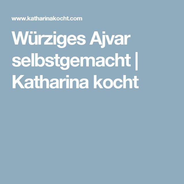 Würziges Ajvar selbstgemacht | Katharina kocht