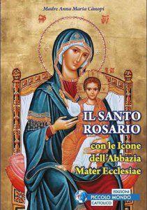 Copertina di 'Il santo rosario con le icone dell'Abbazia Mater Ecclesiae'