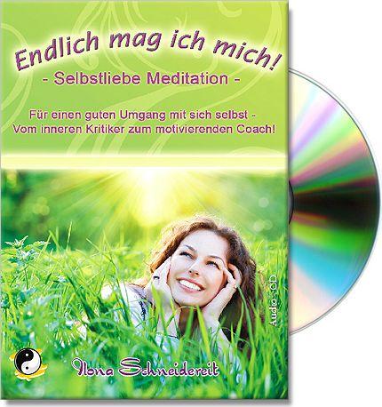 Selbstliebe Meditation für ein besseres Selbstwergefühl CD - Motivation