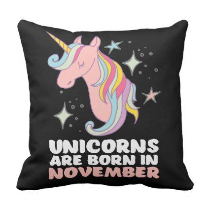 Pink Unicorns Are Born In November Birthday Girl Throw Pillow - glitter glamour brilliance sparkle design idea diy elegant
