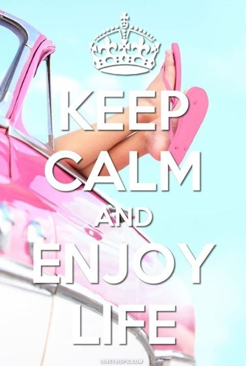 keep calm and enjoy life life quotes quotes girly quote sky clouds keep calm life car life quote girly quotes convertible keep calm quotes pink car