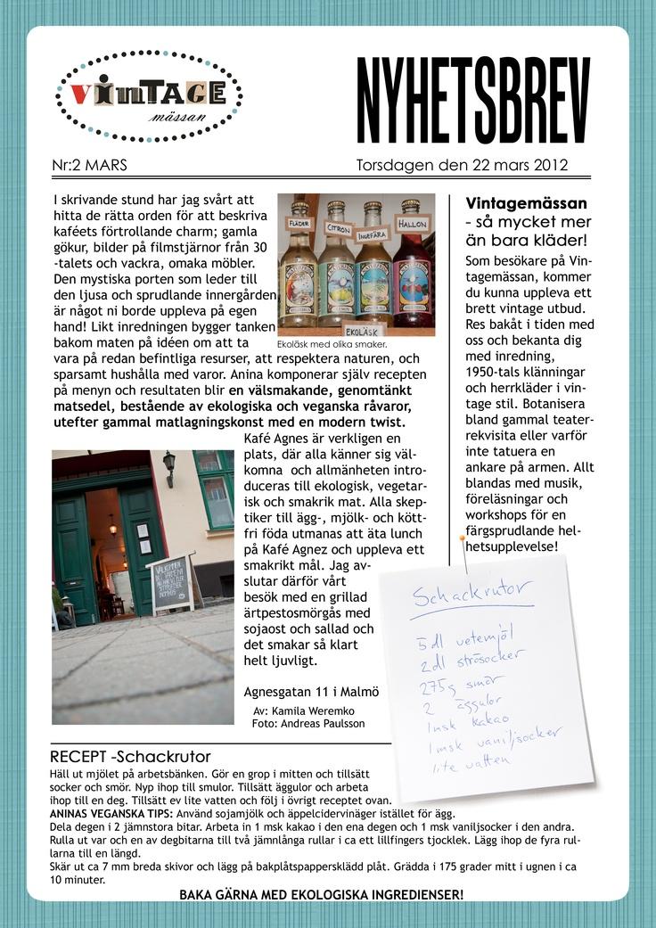Nyhetsbrev 2, sid 2. Läs om Kafe Agnez och ta chansen att vinna biobiljetter hos Cinemateket. Prenumerar gör du via hemsidan www.vintagemalmo.se