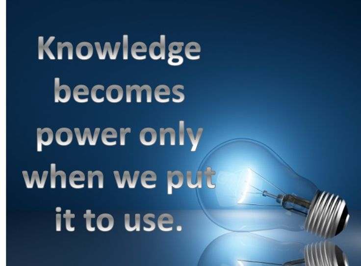 Knowledge becomes power only when we use it ~ Richard Denny yo!
