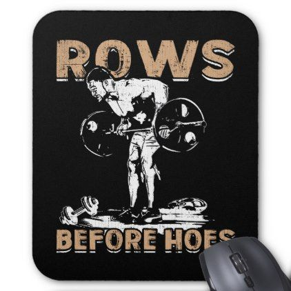 Bodybuilding Humor - Rows Before Hoes - Novelty Mouse Pad - humor funny fun humour humorous gift idea