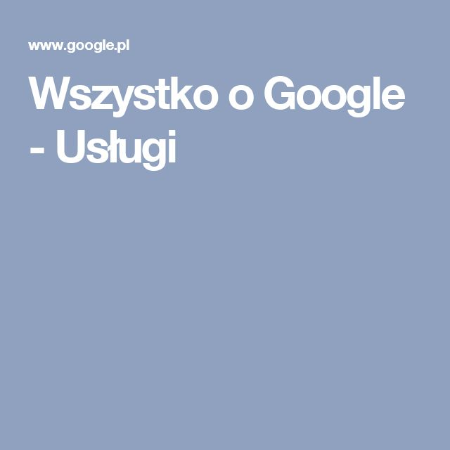 Wszystko o Google - Usługi