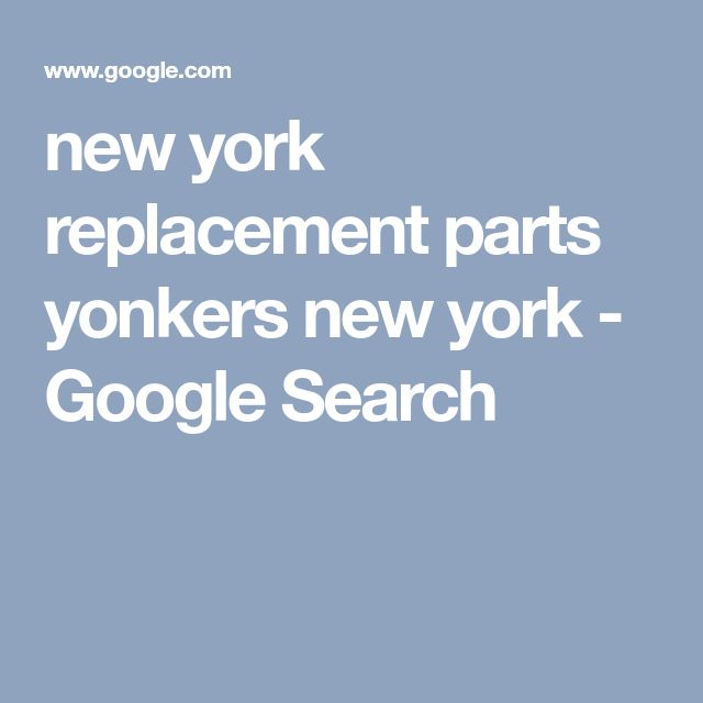 new york replacement parts yonkers new york - Google Search
