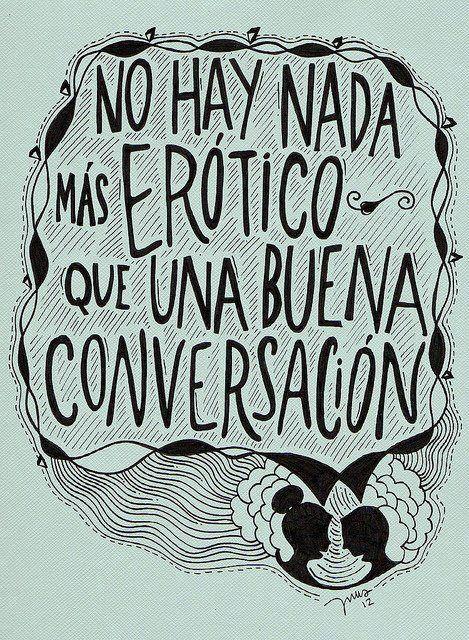No hay nada más #erótico, que na buena conversación.