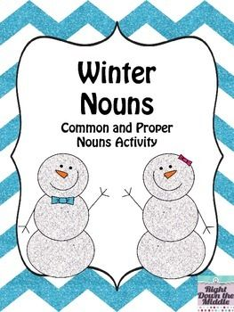 Winter Nouns {Common and Proper Nouns Activity}...Students will practice sorting nouns into common nouns or proper nouns. There is a center activity complete with center cards, recording sheet, and answer key. I have also included two posters: common nouns (definition, example) and proper nouns (definition, example). $