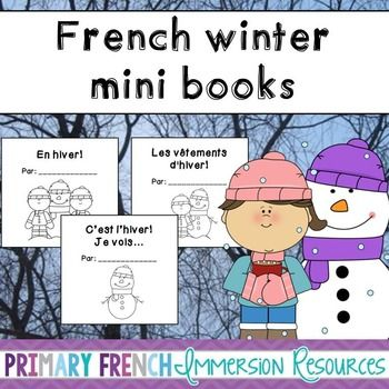 French - Winter themed mini books. Includes 3 simple winter themed mini books. Great for French Immersion or Primary Core French. Get your students excited about reading with winter vocabulary they recognize!