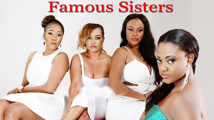 Famous sisters 1 - 2017 Nigerian movies|latest full 2017 nollywood movie...