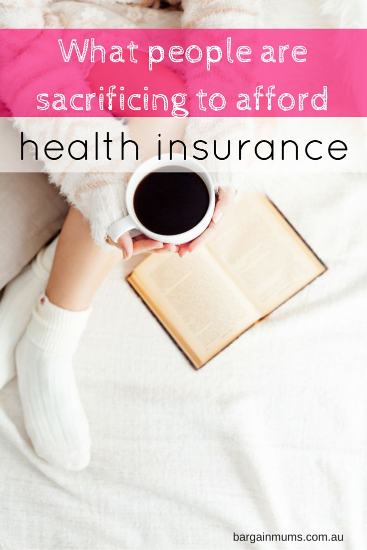 What people are sacrificing to afford health insurance www.bargainmums.com.au