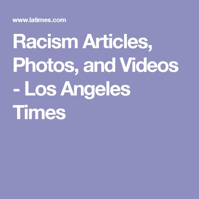 Racism Articles, Photos, and Videos - Los Angeles Times