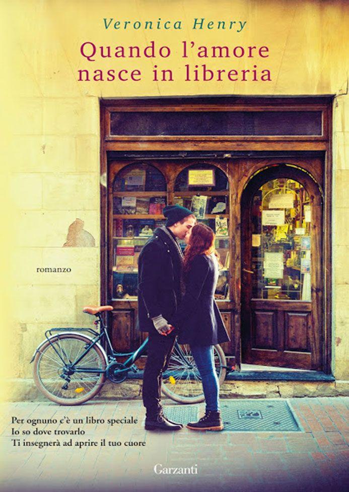 """09/03/2017 • Esce """"Quando l'amore nasce in libreria"""" di Veronica Henry edito da Garzanti"""