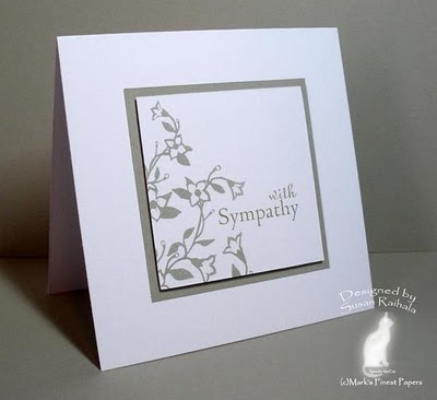 "Good sympathy card ""formula""; would look good with embossing on background"