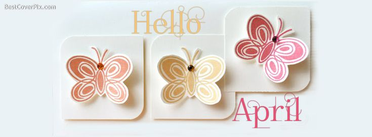 Goodbye March Welcome April Dear april facebook cover