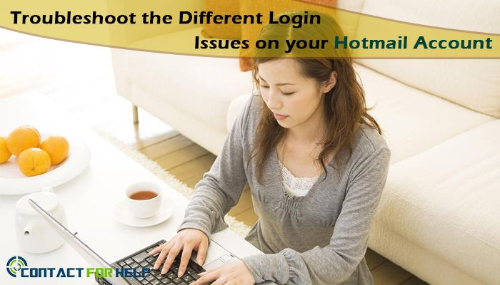 Steps to Troubleshoot The Different Login Issues on Your Hotmail Account
