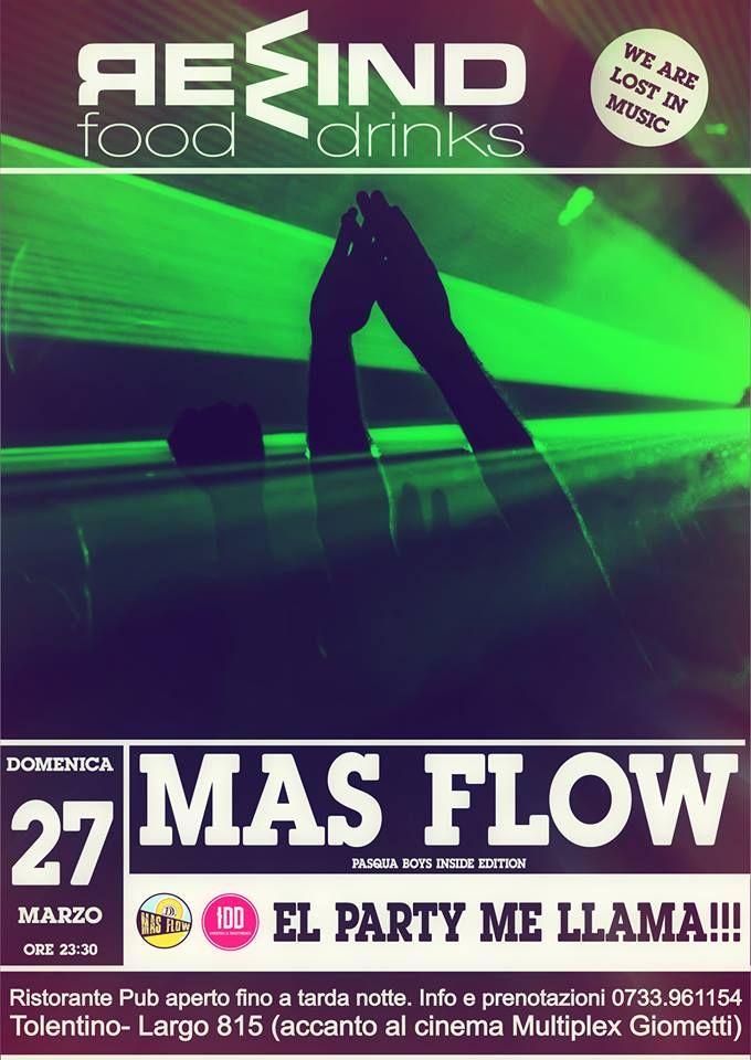 Al Rewind Domenica 27 marzo una serata tutta da ballare con MAS FLOW El Party me llama. Ingresso libero Per info e prenotazioni cena 0733/961154