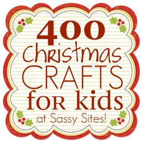 400 Christmas craft ideas for kids @Sassy Sites: WOOHOO!! Day 7 of