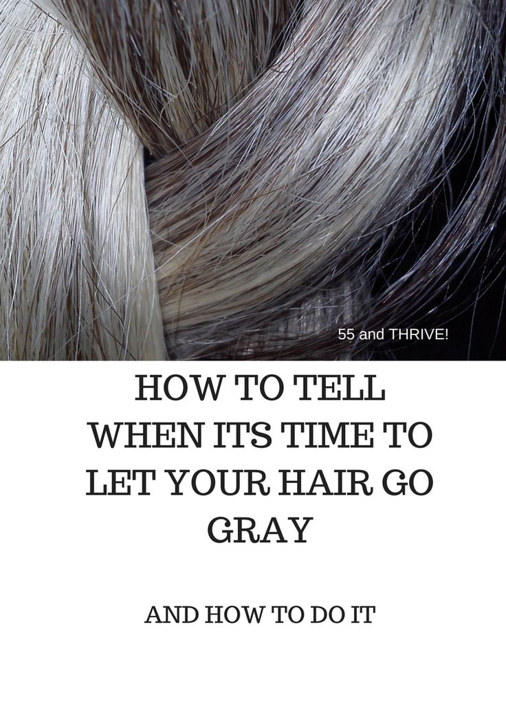 How To Know Its Time To Let Your Hair Go Gray And How To ...