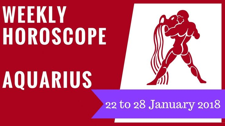 Aquarius weekly horoscope 22 to 28 January 2018 #Aquarius #horoscope #astrology #forecast