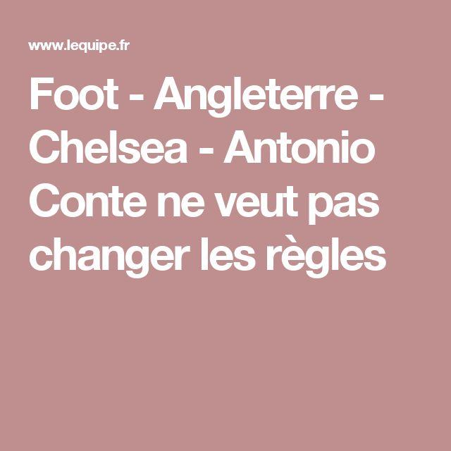 Foot - Angleterre - Chelsea - Antonio Conte ne veut pas changer les règles