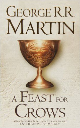 A Feast For Crows (Hardback reissue) (A Song of Ice and Fire, Book 4): Amazon.co.uk: George R.R. Martin: 9780007459476: Books