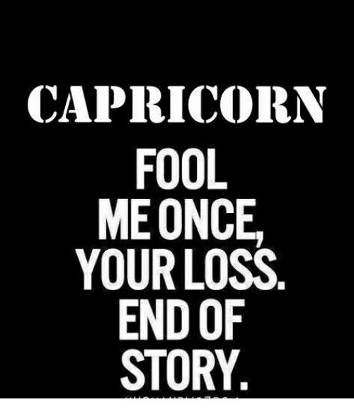 Capricorn, Story, and End: CAPRICORN FOOL MEONCE, YOUR LOSS END OF STORY