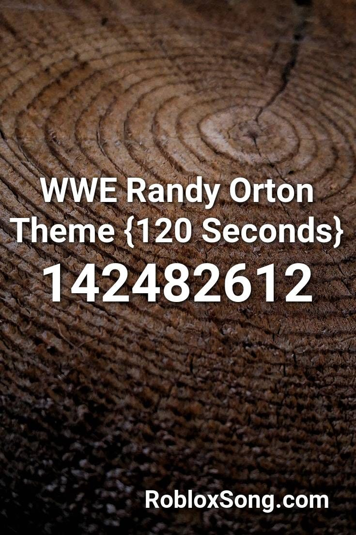 Wwe Randy Orton Theme 120 Seconds Roblox Id Roblox Music Codes