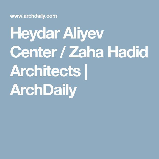 Heydar Aliyev Center / Zaha Hadid Architects | ArchDaily