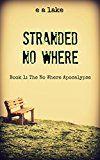 Free Kindle Book -   Stranded No Where (The No Where Apocalypse Book 1)