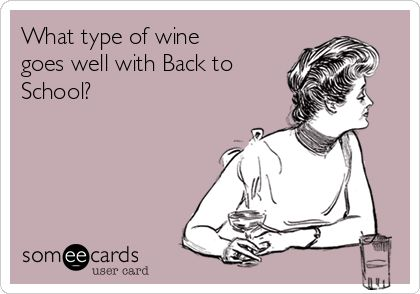What type of wine goes well with Back to School?: