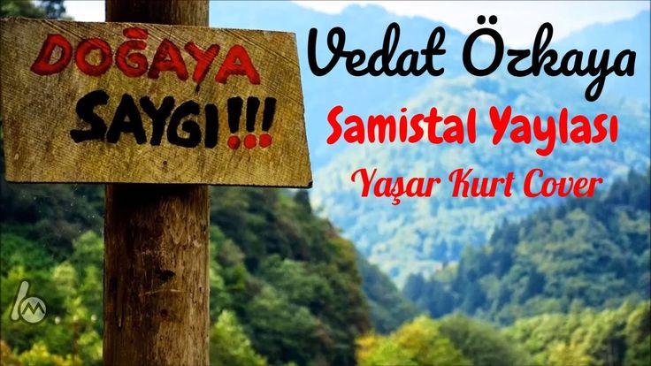 Vedat Özkaya - Samistal Yaylası (Yaşar Kurt Cover)