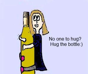 No one to hug?  Hug the bottle:)
