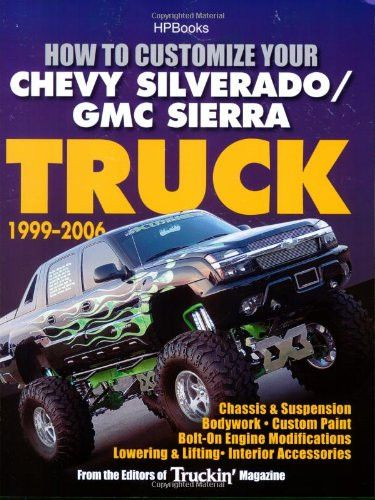 How to Customize Your Chevy Silverado/GMC Sierra Truck, 1999-2006HP 1526: Chassis & Suspension,Chassis & Suspension, Bodywork, CustomPaint,