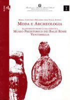 Moda e archeologia, a cura di A.Del Lucchese, P.Garibaldi, G.Rossi, Genova, Prepress, 2004 http://archeoliguria.beniculturali.it/index.php?it/131/pubblicazioni/29/moda-e-archeologia