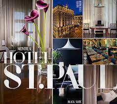 We Love Hotel St Paul In Old Montreal Getrealluxury Www