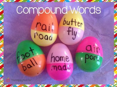 Use plastic eggs to build compound words.  Have students write sentences using the compound words they make.