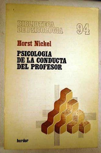 Psicología de la conducta del profesor / Horst Nickel. --      Barcelona : Herder, 1981 http://absysnetweb.bbtk.ull.es/cgi-bin/abnetopac01?TITN=537017