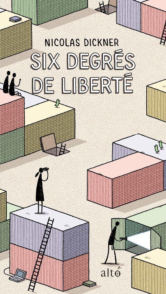 Six degrés de liberté   Nicolas Dickner   CODA   Septembre 2016   Illustration : Tom Gauld