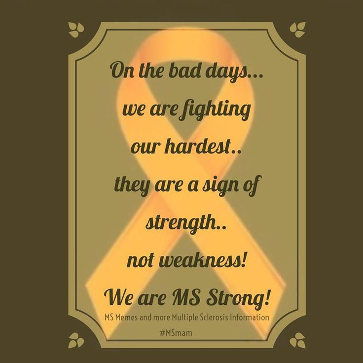 On the bad days... we are fighting our hardest.. they are a sign of strength.. not weakness! We are MS Strong!  #msawareness #fightms #msstrong #multiplesclerosis #msmam MS Memes and more Multiple Sclerosis Information https://www.facebook.com/msmemesandmore/photos/a.493606157494215.1073741834.442627485925416/583076828547147/