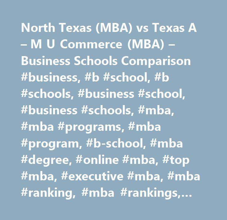 North Texas (MBA) vs Texas A – M U Commerce (MBA) – Business Schools Comparison #business, #b #school, #b #schools, #business #school, #business #schools, #mba, #mba #programs, #mba #program, #b-school, #mba #degree, #online #mba, #top #mba, #executive #mba, #mba #ranking, #mba #rankings, #part #time #mba, #top #business #schools, #international #mba, #executive #education, #business #school #rankings, #business #school #ranking, #business #school #mba, #executive #mba #programs, #business…