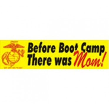 Before boot camp there was mom bumper sticker marine mom family member sgt