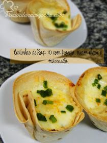 Brisando na Cozinha: Cestinhas de Rap10 com frango, cream cheese e mussarela