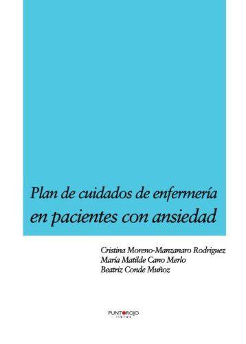 Plan de cuidados de enfermería en pacientes con ansiedad (Spanish Edition)