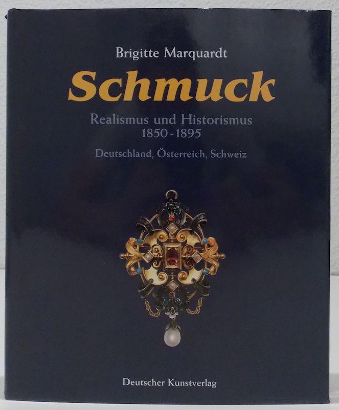 ZVAB.com: Schmuck. Realismus und Historismus (1850-1895). Deutschland-Österreich-Schweiz. von Marquardt, Brigitte. - München/Berlin, Deutscher Kunstverlag, 1998. - - Antiquariat & Buchhandlung Held GbR - Bücher