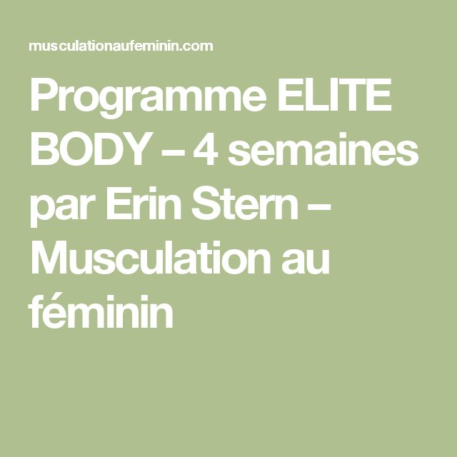 Programme ELITE BODY – 4 semaines par Erin Stern – Musculation au féminin