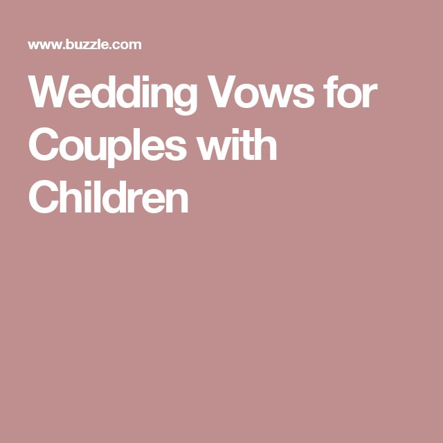 Wedding Vows for Couples with Children