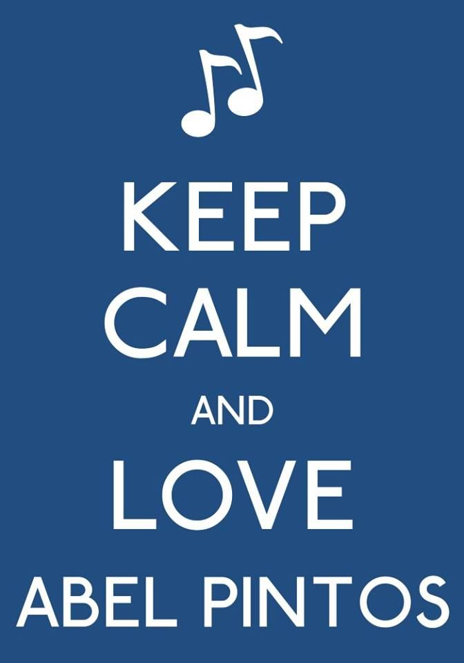 Keep calm and love Abel Pintos